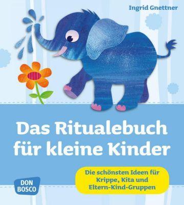 Das Ritualebuch für kleine Kinder, Ingrid Gnettner