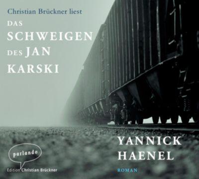 Das Schweigen des Jan Karski, 4 Audio-CDs, Yannick Haenel