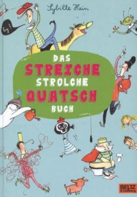Das Streiche Strolche Quatsch Buch, Sybille Hein