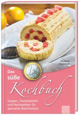 Das süße 1-Euro-Kochbuch, Elisabeth Degenhart