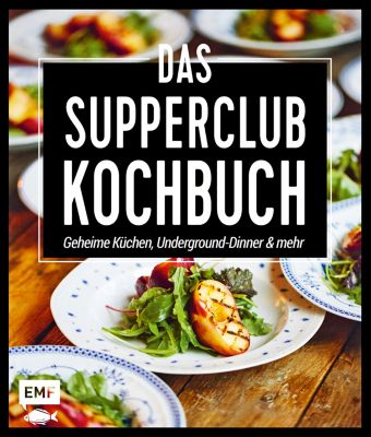 Das Supperclub-Kochbuch, Edition Michael Fischer