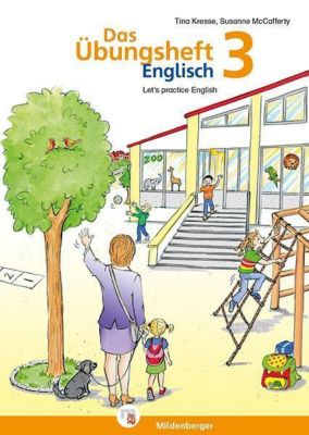 Das Übungsheft Englisch: Klasse 3, Tina Kresse, Susanne McCafferty