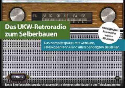 Das UKW-Retroradio zum Selberbauen, Burkhard Kainka