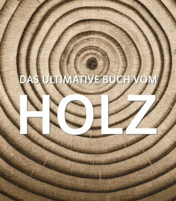Das ultimative Buch vom Holz, Francesc Zamora, Yuri Caravaca