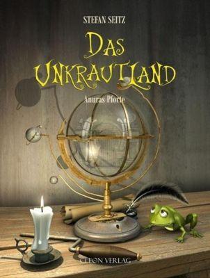 Das Unkrautland - Anuras Pforte, Stefan Seitz