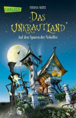 Das Unkrautland - Auf den Spuren der Nebelfee, Stefan Seitz