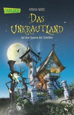 Das Unkrautland Band 1: Auf den Spuren der Nebelfee, Stefan Seitz