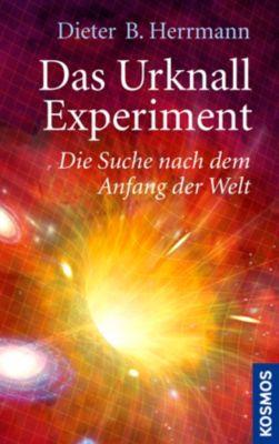 Das Urknall-Experiment, Dieter B. Herrmann