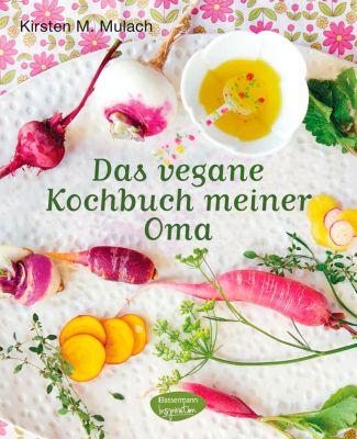 Das vegane Kochbuch meiner Oma, Kirsten M. Mulach