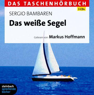 Das weiße Segel, 3 Audio-CDs, Sergio Bambaren