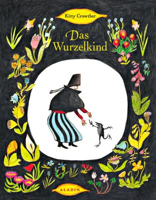 Das Wurzelkind, Kitty Crowther