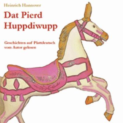 Dat Pierd Huppdiwupp, 1 Audio-CD, Heinrich Hannover