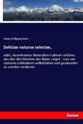 Deliciae naturae selectae,, Georg Wolfgang Knorr