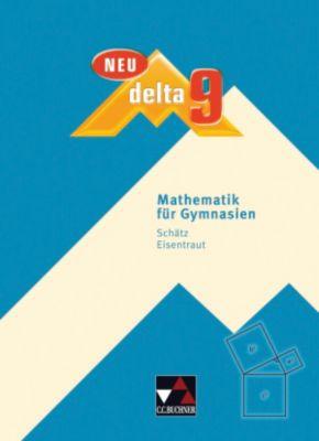 Delta, Ausgabe Bayern, Neubearbeitung: 9. Jahrgangsstufe, Schülerbuch, Jürgen Brandl, Christine Eisentraut, Stefan Ernst, Katarina Keck, Ulrike Schätz