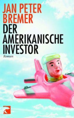 Der amerikanische Investor, Jan P. Bremer