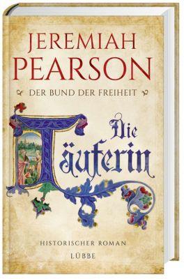 Der Bund der Freiheit - Die Täuferin, Jeremiah Pearson