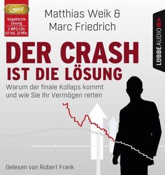 Der Crash ist die Lösung, 2 MP3-CDs, Matthias Weik, Marc Friedrich