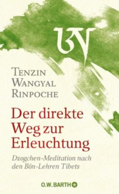 Der direkte Weg zur Erleuchtung, Tenzin Wangyal Rinpoche