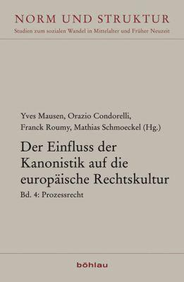 Der Einfluss der Kanonistik auf die europäische Rechtskultur: Bd.4 Prozessrecht