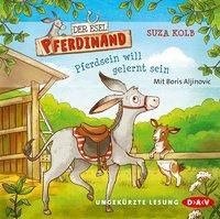 Der Esel Pferdinand - Pferdsein will gelernt sein, 2 Audio-CDs, Suza Kolb