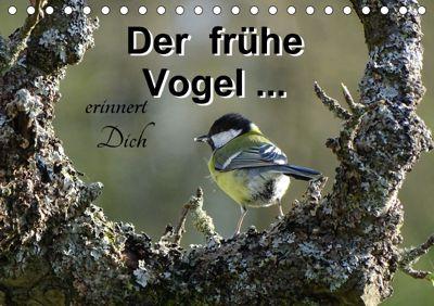 Der frühe Vogel ... erinnert Dich (Tischkalender 2018 DIN A5 quer), Flori0