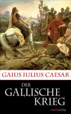 Der Gallische Krieg, Caesar