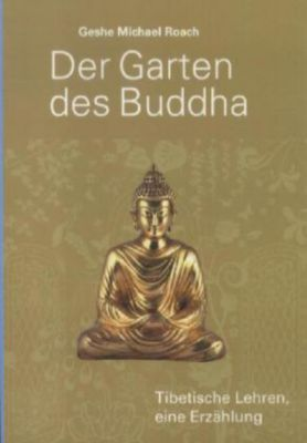 Der Garten des Buddha, Geshe M. Roach