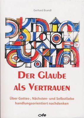 Der Glaube als Vertrauen, Gerhard Brandl