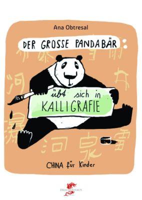 Der große Pandabär übt sich in Kalligrafie, Ana Obtresal, Xiang Li