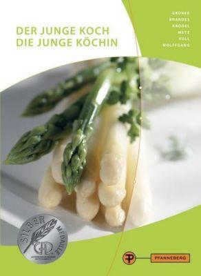 Der junge Koch, die junge Köchin, m. CD-ROM, Frank Brandes, Hermann Grüner, Conrad Krödel, Reinhold Metz, Marco Voll, Thomas Wolffgang