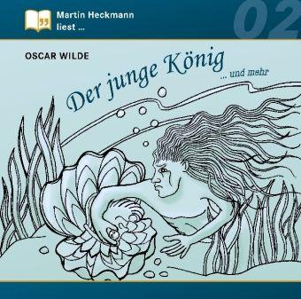 Der junge König / Der Modellmillionär, 1 Audio-CD, Oscar Wilde