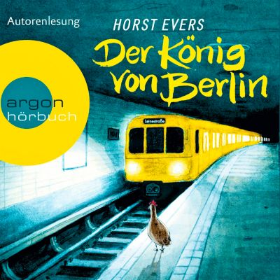 Der König von Berlin, 6 Audio-CDs, Horst Evers