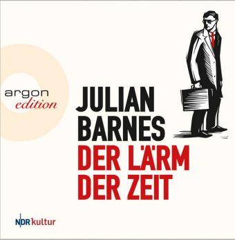 Der Lärm der Zeit, 5 Audio-CDs, Julian Barnes
