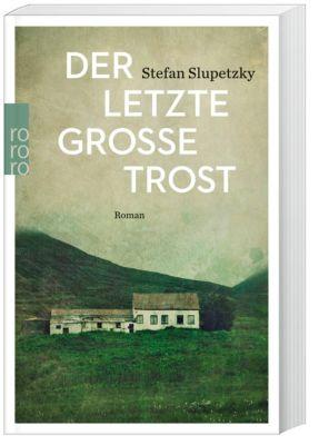 Der letzte grosse Trost, Stefan Slupetzky