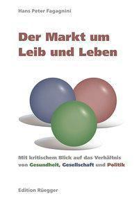 Der Markt um Leib und Leben, Hans Peter Fagagnini