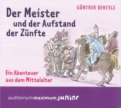 Der Meister und der Aufstand der Zünfte, 2 CDs, Günther Bentele