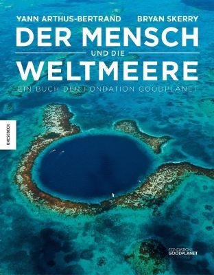 Der Mensch und die Weltmeere, Yann Arthus-Bertrand, Brian Skerry