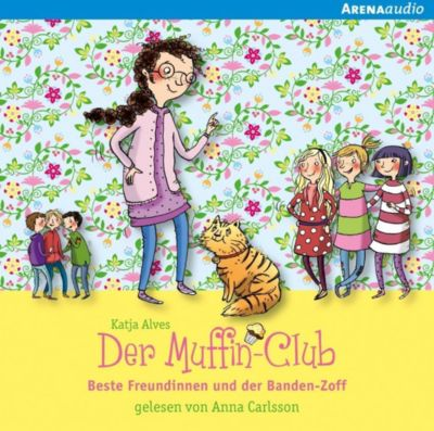Der Muffin-Club - Beste Freundinnen und der Banden-Zoff, 1 Audio-CD, Katja Alves