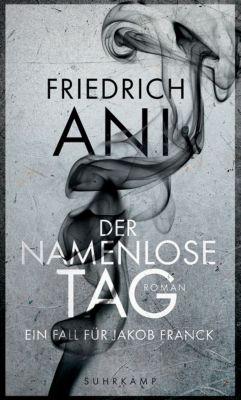 Der namenlose Tag, Friedrich Ani