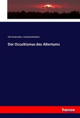 Der Occultismus des Altertums, Karl Kiesewetter, Ludwig Kuhlenbeck
