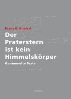 Der Praterstern ist kein Himmelskörper, Franz E. Kneissl