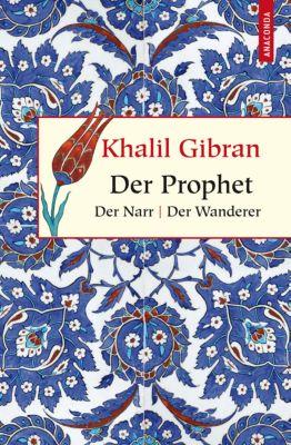 Der Prophet. Der Narr. Der Wanderer, Khalil Gibran