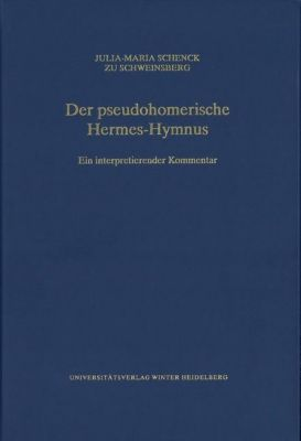 Der pseudohomerische Hermes-Hymnus, Julia-Maria von Schenck zu Schweinsberg