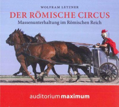 Der römische Circus, 1 Audio-CD, Wolfram Letzner