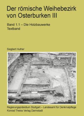 Der römische Weihebezirk von Osterburken, 2 Bde. in 3 Teilbdn., Siegbert Huther