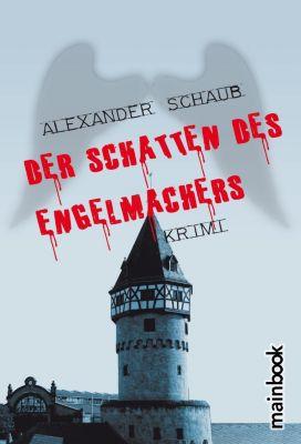 Der Schatten des Engelmachers, Alexander Schaub