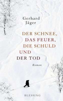 Der Schnee, das Feuer, die Schuld und der Tod, Gerhard Jäger