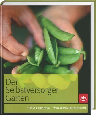 Der Selbstversorger-Garten, Elke von Radziewsky