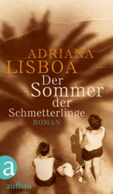 Der Sommer der Schmetterlinge, Adriana Lisboa