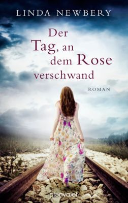 Der Tag, an dem Rose verschwand, Linda Newbery